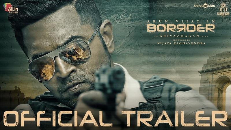 Arun Vijay In Borrder Official Trailer